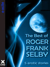 The Best of Roger Frank Selby (eBook): A collection of five erotic stories