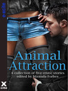 Animal Attraction (eBook): A collection of five erotic stories