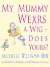 My Mummy Wears a Wig (eBook): Does Yours?