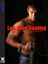 Last Slave Standing (eBook): Five erotic tales of submission and domination