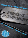 Fantasy Assignment (eBook): A collection of five erotic stories