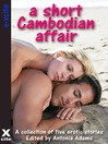 A Short Cambodian Affair (eBook): A collection of five erotic stories