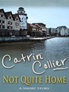 Not Quite Home (eBook)