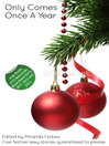 Only Comes Once a Year (eBook): A collection of five festive erotic stories