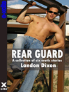 Rear Guard (eBook): A collection of gay erotic stories