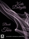Xcite Delights--Book Two (eBook): an erotic romance collection