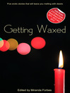 Getting Waxed (eBook): A collection of five erotic stories