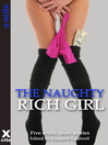 The Naughty Rich Girl (eBook): Five erotic Crimes of Passion stories