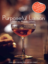 Purposeful Liasion (eBook): A collection of five erotic stories