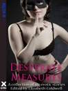 Desperate Measures (eBook): A collection of six erotic stories