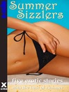 Summer Sizzlers (eBook): A collection of five erotic stories