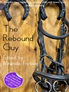 The Rebound Guy (eBook): A collection of five erotic stories