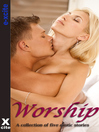 Worship (eBook): A collection of five erotic stories