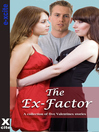 The Ex Factor (eBook): A collection of five erotic stories
