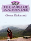 The Laird of Lochandee (eBook): Lochandee Series, Book 1