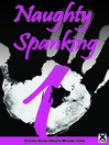 Naughty Spanking One (eBook): 20 Erotic Stories