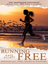 Running Free (eBook): Breaking Out from Locked-in Syndrome