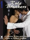 Rule Breakers (eBook): A collection of five erotic stories