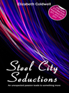 Steel City Seductions (eBook): Book One in the Steel City Nights Trilogy