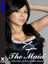 The Maid (eBook): A collection of five erotic stories