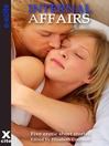 Internal Affairs (eBook): Five erotic Crimes of Passion stories