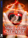 Shot to the Heart (eBook): A collection of five erotic stories