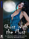 Ghost With the Most (eBook): A collection of five erotic paranormal stories