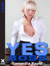 Yes Boss (eBook): An erotic story