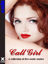 Call Girl (eBook): A collection of five erotic stories