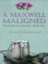 A Maxwell Maligned (eBook): Laird of Lochandee Series, Book 1