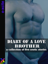 Diary of a Love Brother (eBook): A collection of gay erotic stories