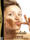 Chocolate Lover (eBook): A collection of five erotic Rubenesque stories