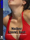 Mother Knows Best (eBook): A collection of five erotic stories