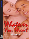 Whatever You Want (eBook): An erotic novel
