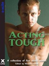 Acting Tough (eBook): A collection of five erotic stories