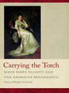 Carrying the Torch (eBook): Maud Howe Elliott and the American Renaissance