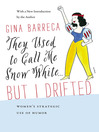 They Used to Call Me Snow White . . . But I Drifted (eBook): Women's Strategic Use of Humor