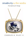 Disability and the Media (eBook): Prescriptions for Change