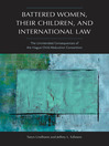 Battered Women, Their Children, and International Law (eBook): The Unintended Consequences of the Hague Child Abduction Convention