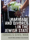 Marriage and Divorce in the Jewish State (eBook): Israel's Civil War