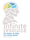 The Infinite Resource (eBook): The Power of Ideas on a Finite Planet