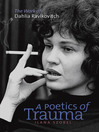 A Poetics of Trauma (eBook): The Work of Dahlia Ravikovitch