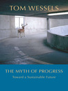 The Myth of Progress (eBook): Toward a Sustainable Future