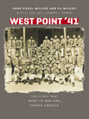 West Point '41 (eBook): The Class That Went to War and Shaped America
