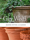 Guy Wolff (eBook): Master Potter in the Garden