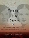 Fetch the Devil (eBook): The Sierra Diablo Murders and Nazi Espionage in America