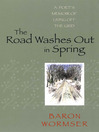 The Road Washes Out in Spring (eBook): A Poet's Memoir of Living Off the Grid
