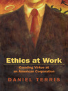 Ethics at Work (eBook): Creating Virtue at an American Corporation