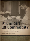 From Gift to Commodity (eBook): Capitalism and Sacrifice in Nineteenth-Century American Fiction