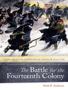The Battle for the Fourteenth Colony (eBook): America's War of Liberation in Canada, 1774–1776